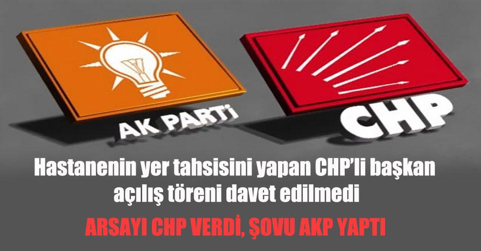 Hastanenin yer tahsisini yapan CHP'li başkan açılış töreni davet edilmedi