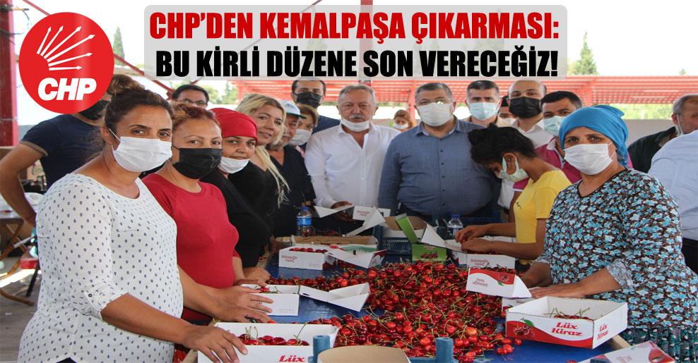 CHP'den Kemalpaşa çıkarması: Bu kirli düzene son vereceğiz!