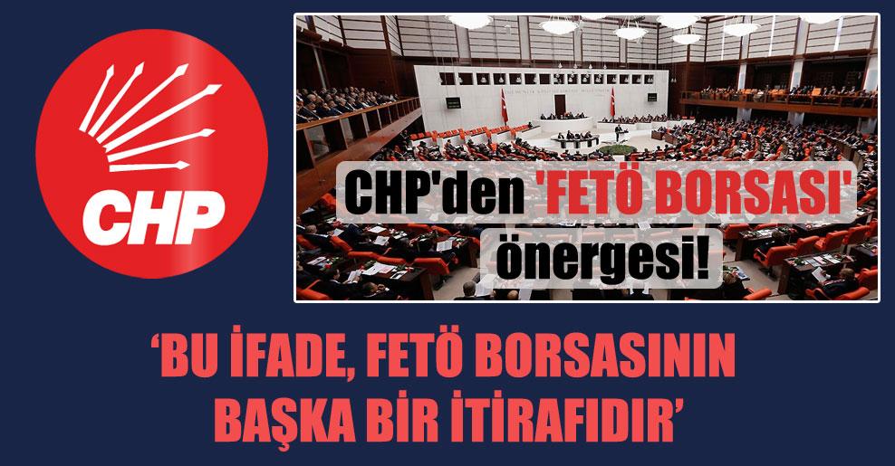 CHP'den 'FETÖ BORSASI' önergesi!