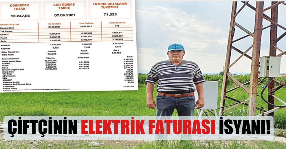 Çiftçinin elektrik faturası isyanı!