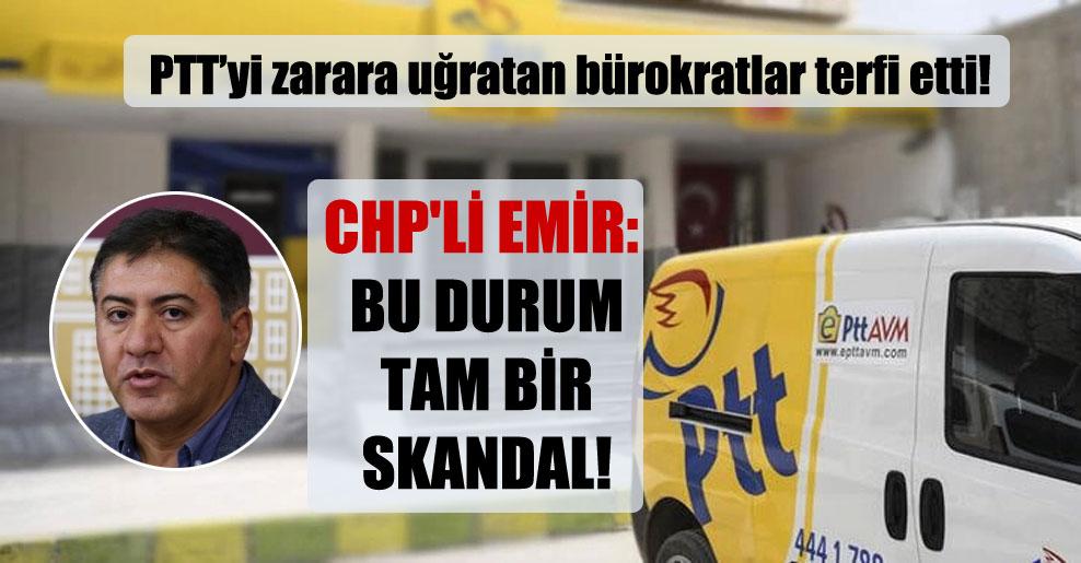 CHP'li Emir: Bu durum tam bir skandal!