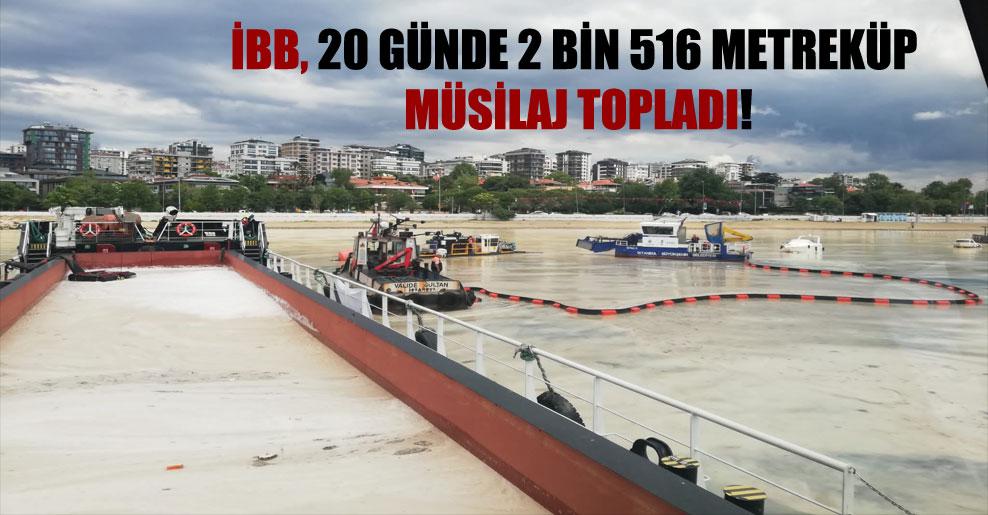 İBB, 20 günde 2 bin 516 metreküp müsilaj topladı!