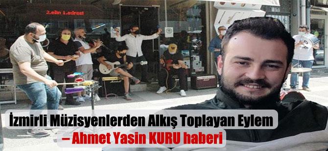İzmirli Müzisyenlerden Alkış Toplayan Eylem – Ahmet Yasin KURU haberi
