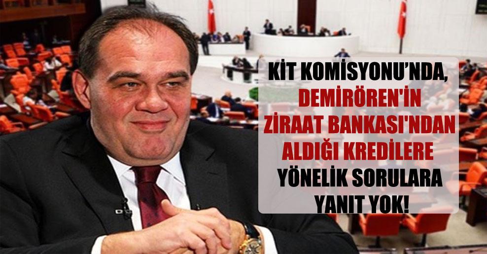 KİT Komisyonu'nda, Demirören'in Ziraat Bankası'ndan aldığı kredilere yönelik sorulara yanıt yok!