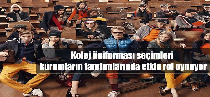 Kolej üniforması seçimleri kurumların tanıtımlarında etkin rol oynuyor
