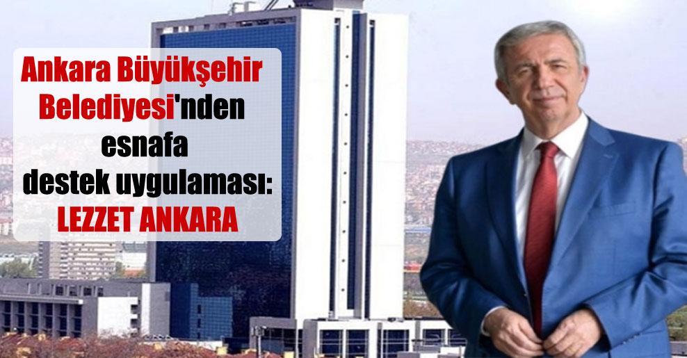 Ankara Büyükşehir Belediyesi'nden esnafa destek uygulaması: Lezzet Ankara