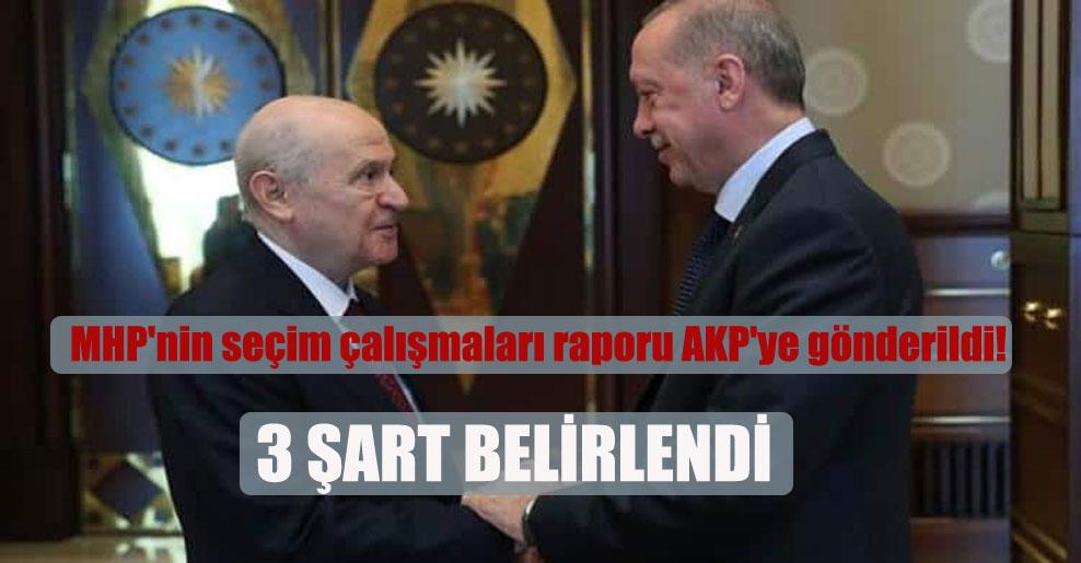 MHP'nin seçim çalışmaları raporu AKP'ye gönderildi!