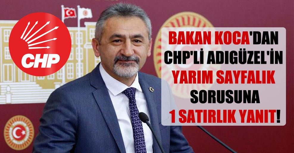 Bakan Koca'dan CHP'li Adıgüzel'in yarım sayfalık sorusuna 1 satırlık yanıt!
