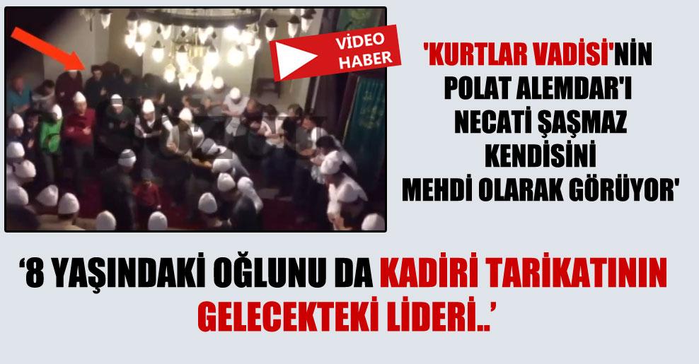 'Kurtlar Vadisi'nin Polat Alemdar'ı Necati Şaşmaz kendisini mehdi olarak görüyor'