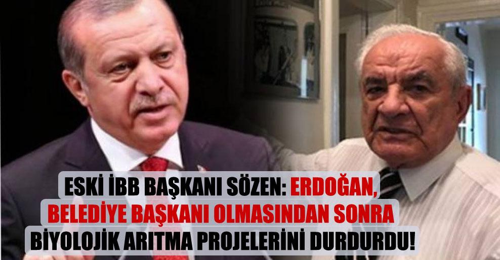 Eski İBB Başkanı Sözen: Erdoğan, belediye başkanı olmasından sonra biyolojik arıtma projelerini durdurdu!