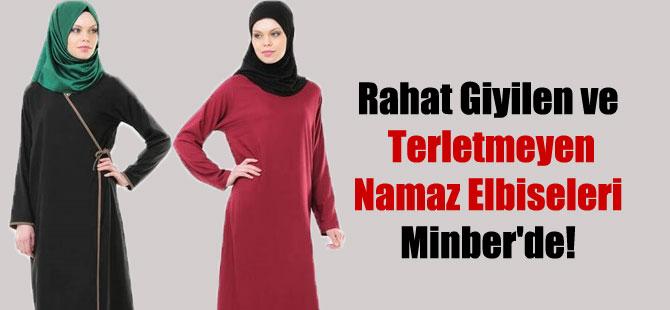 Rahat Giyilen ve Terletmeyen Namaz Elbiseleri Minber'de!