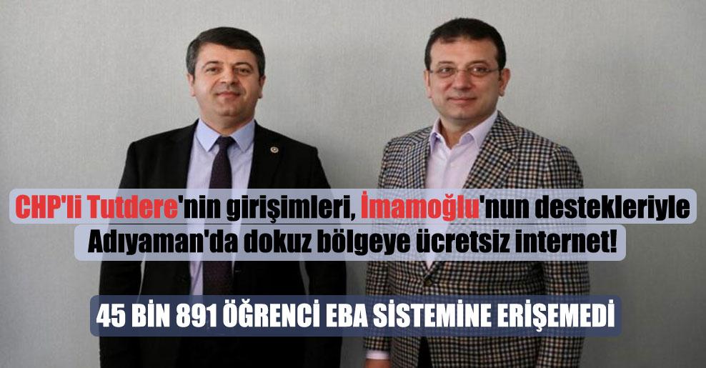 CHP'li Tutdere'nin girişimleri, İmamoğlu'nun destekleriyle Adıyaman'da dokuz bölgeye ücretsiz internet!