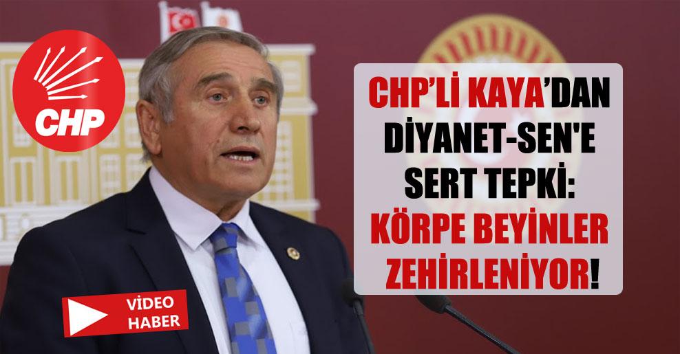 CHP'li Kaya'dan Diyanet-Sen'e sert tepki: Körpe beyinler zehirleniyor!