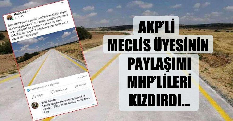AKP'li meclis üyesinin paylaşımı MHP'lileri kızdırdı…!