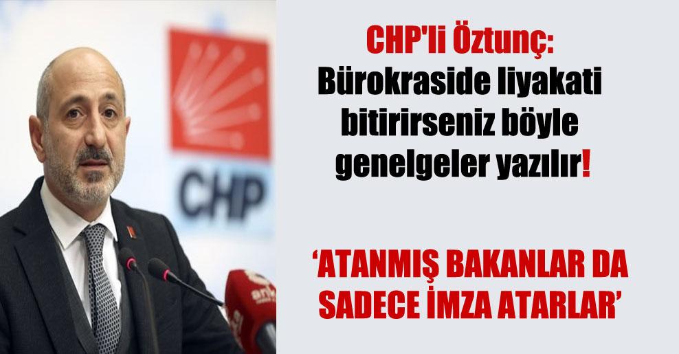 CHP'li Öztunç: Bürokraside liyakati bitirirseniz böyle genelgeler yazılır!