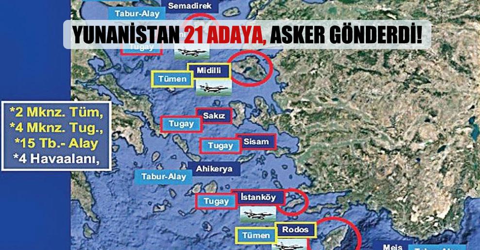Yunanistan 21 adaya, asker gönderdi!