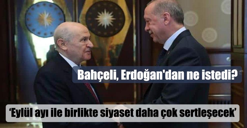 Bahçeli, Erdoğan'dan ne istedi?
