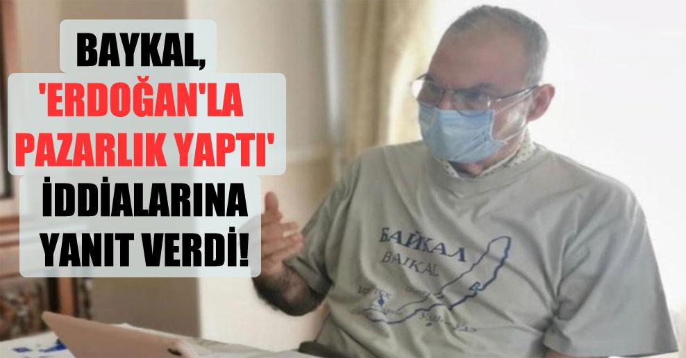 Baykal, 'Erdoğan'la pazarlık yaptı' iddialarına yanıt verdi!