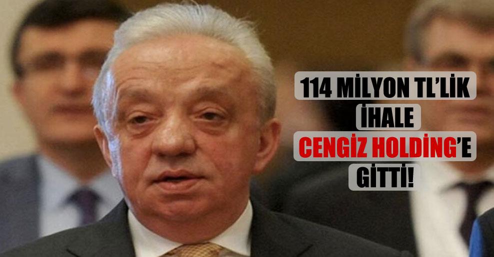 114 milyon TL'lik ihale Cengiz Holding'e gitti!
