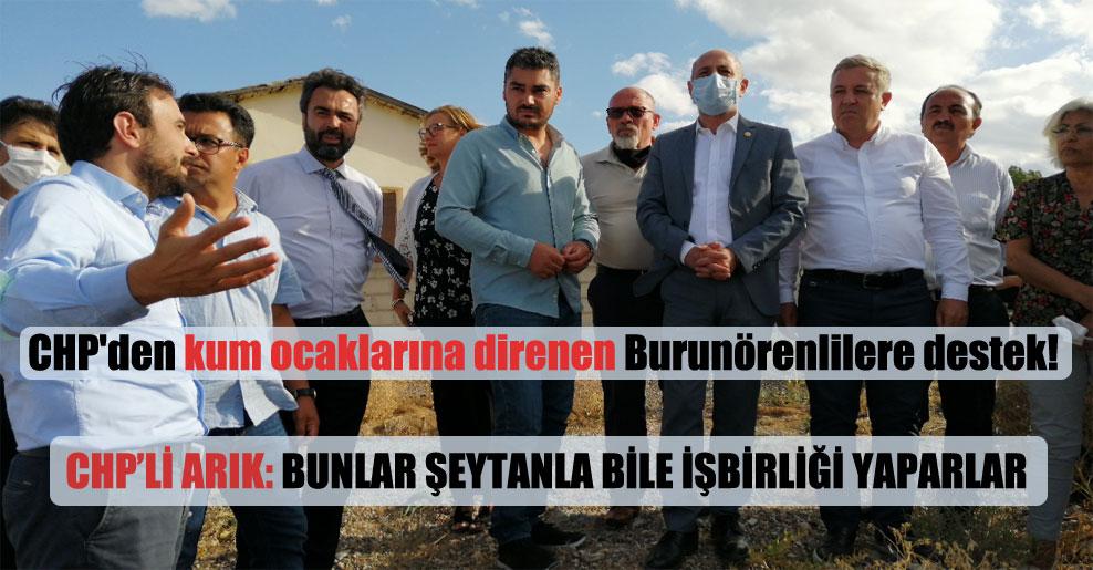 CHP'den kum ocaklarına direnen Burunörenlilere destek!