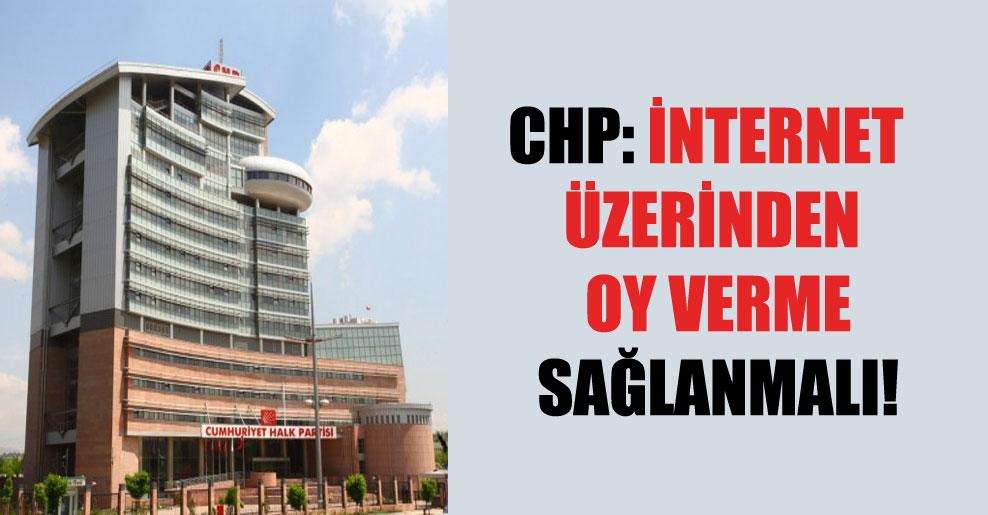 CHP: İnternet üzerinden oy verme sağlanmalı!