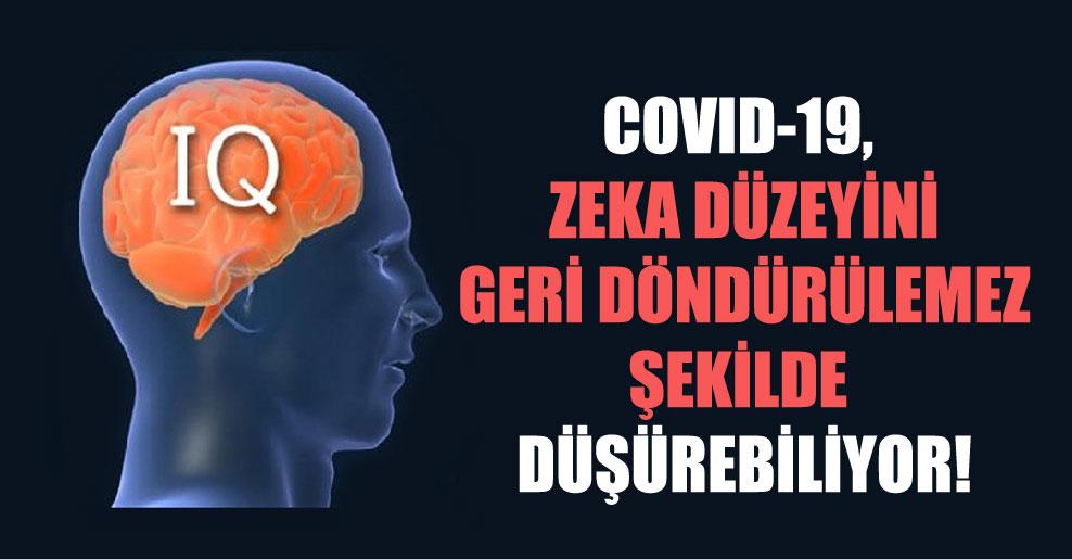 Covid-19, zeka düzeyini geri döndürülemez şekilde düşürebiliyor!