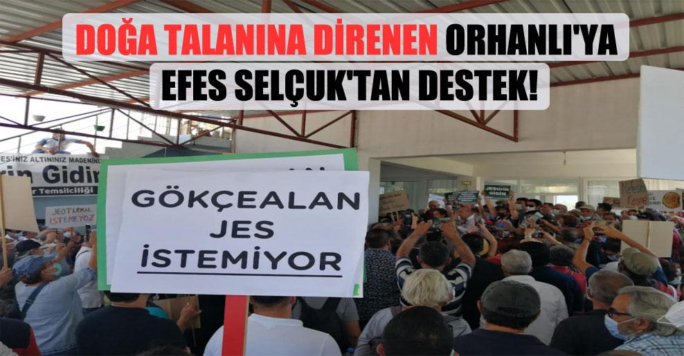 Doğa talanına direnen Orhanlı'ya Efes Selçuk'tan destek!