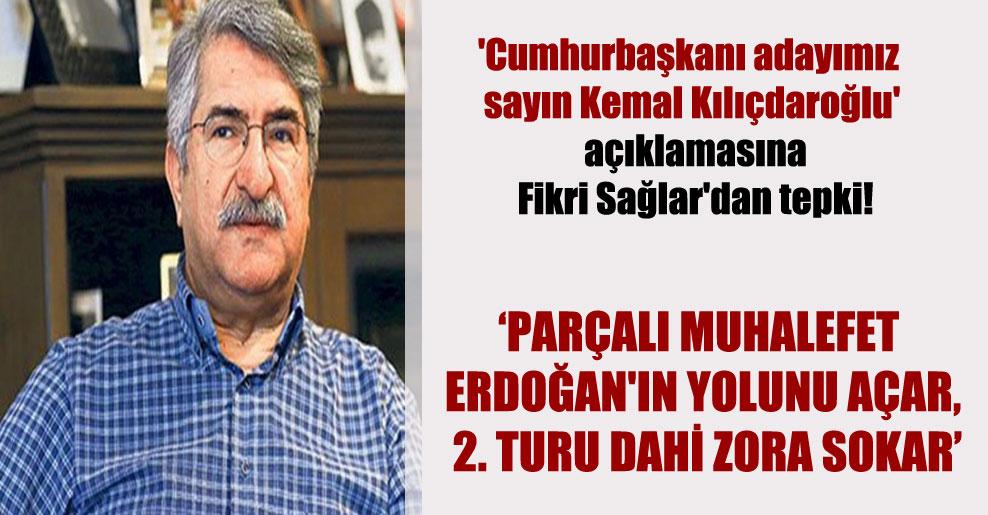 'Cumhurbaşkanı adayımız sayın Kemal Kılıçdaroğlu' açıklamasına Fikri Sağlar'dan tepki!