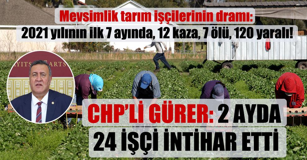 Mevsimlik tarım işçilerinin dramı: 2021 yılının ilk 7 ayında, 12 kaza, 7 ölü, 120 yaralı!