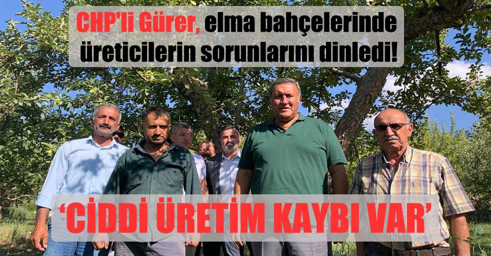 CHP'li Gürer, elma bahçelerinde üreticilerin sorunlarını dinledi!
