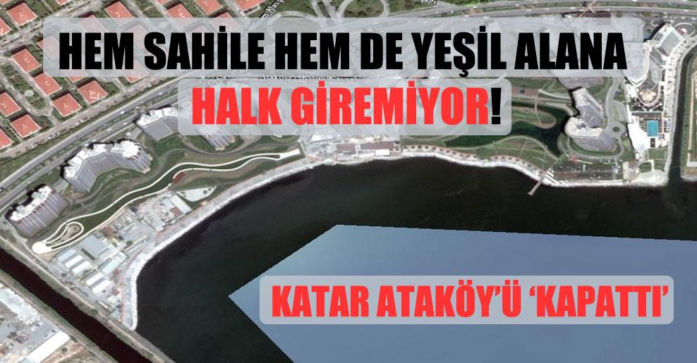 Hem sahile hem de yeşil alana halk giremiyor!