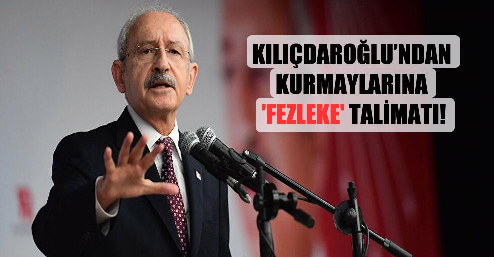 Kılıçdaroğlu'ndan kurmaylarına 'fezleke' talimatı!