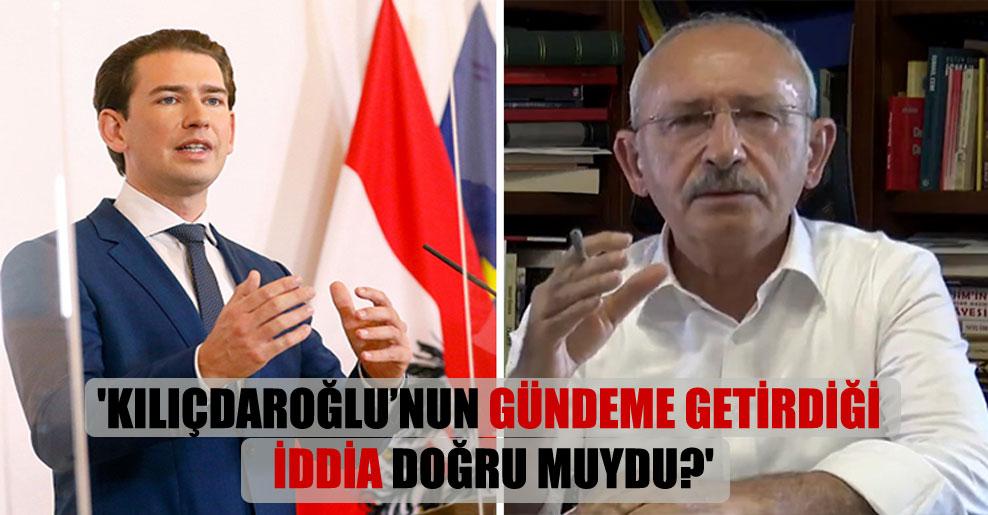 'Kılıçdaroğlu'nun gündeme getirdiği iddia doğru muydu?'