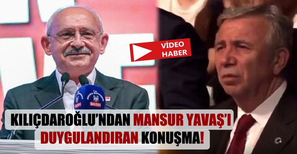 Kılıçdaroğlu'ndan Mansur Yavaş'ı duygulandıran konuşma!