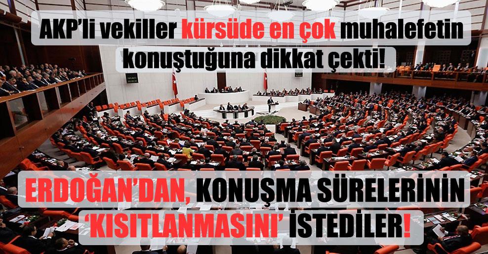 AKP'li vekiller kürsüde en çok muhalefetin konuştuğuna dikkat çekti!