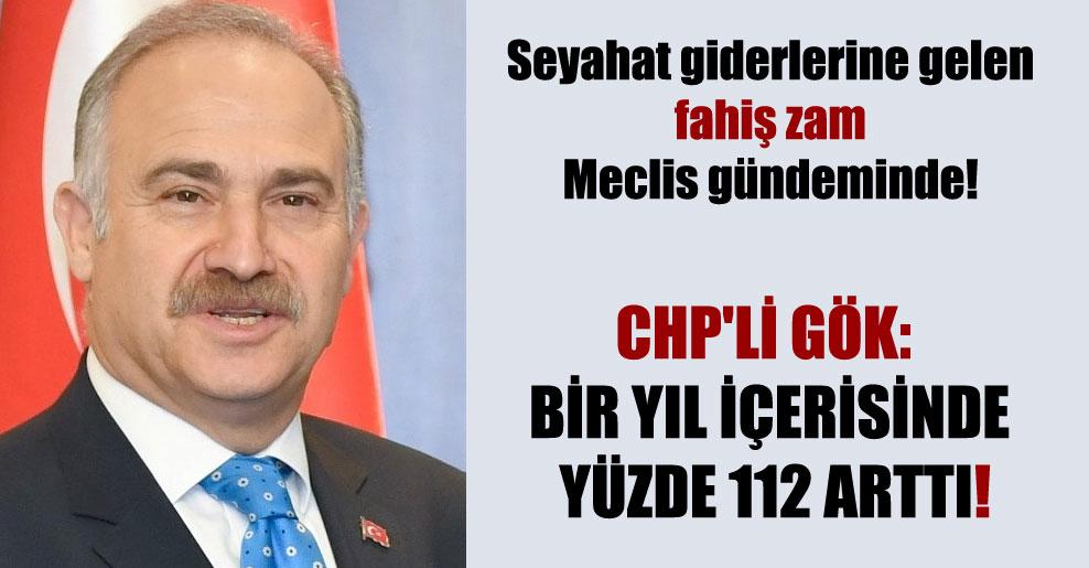 Seyahat giderlerine gelen fahiş zam Meclis gündeminde! CHP'li Gök: Bir yıl içerisinde yüzde 112 arttı!