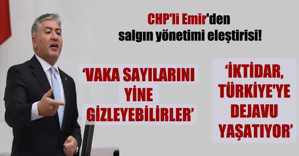 CHP'li Emir'den salgın yönetimi eleştirisi!