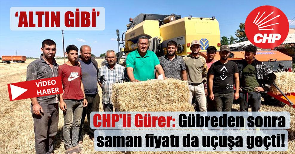 CHP'li Gürer: Gübreden sonra saman fiyatı da uçuşa geçti!
