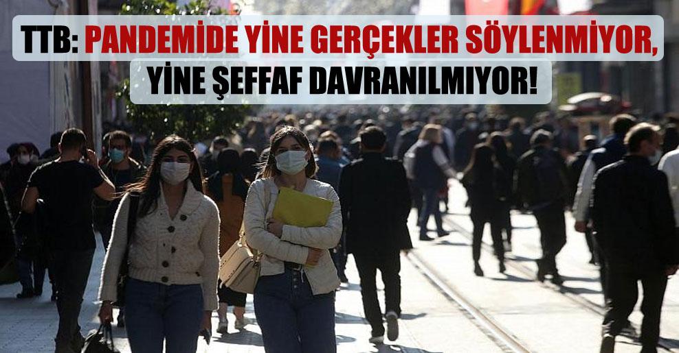 TTB: Pandemide yine gerçekler söylenmiyor, yine şeffaf davranılmıyor!