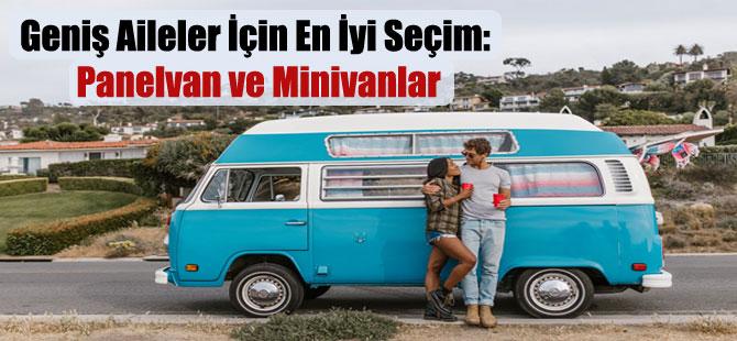 Geniş Aileler İçin En İyi Seçim: Panelvan ve Minivanlar