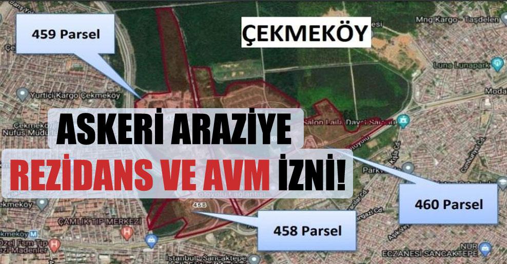 Askeri araziye rezidans ve AVM izni!