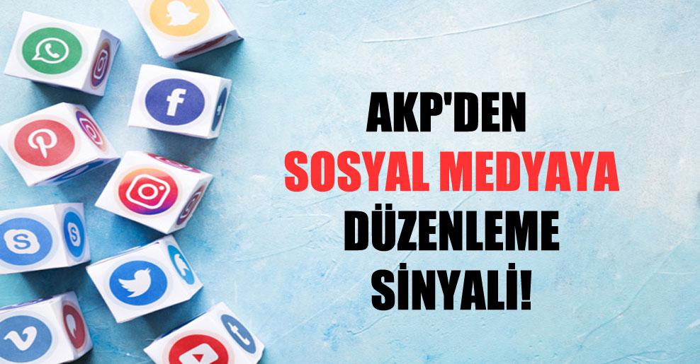 AKP'den sosyal medyaya düzenleme sinyali!