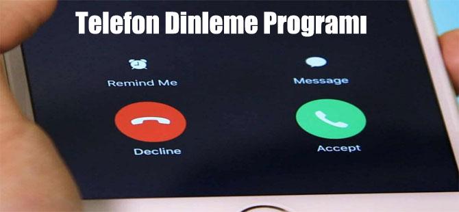 Telefon Dinleme Programı
