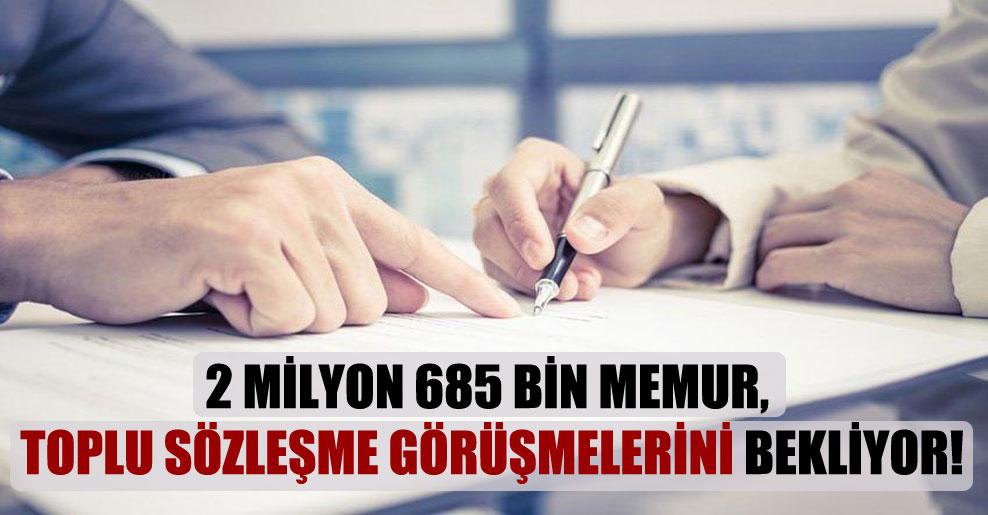 2 milyon 685 bin memur, toplu sözleşme görüşmelerini bekliyor!