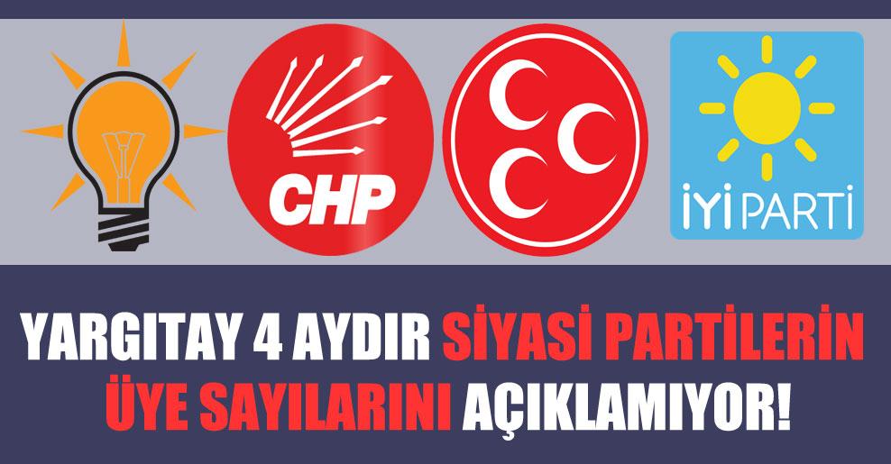 Yargıtay 4 aydır siyasi partilerin üye sayılarını açıklamıyor!