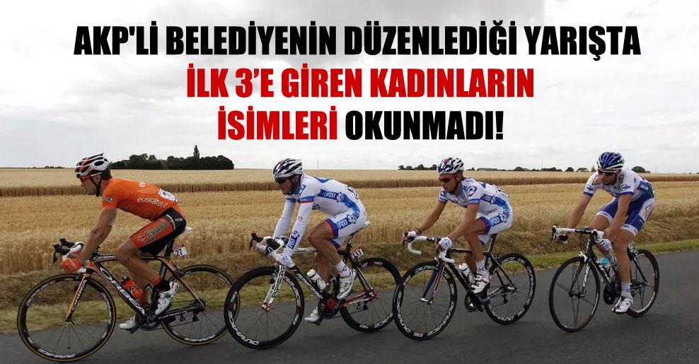 AKP'li belediyenin düzenlediği yarışta ilk 3'e giren kadınların isimleri okunmadı!