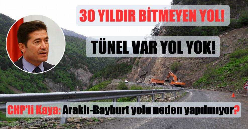 30 yıldır bitmeyen yol! CHP'li Kaya: Araklı-Bayburt yolu neden yapılmıyor?