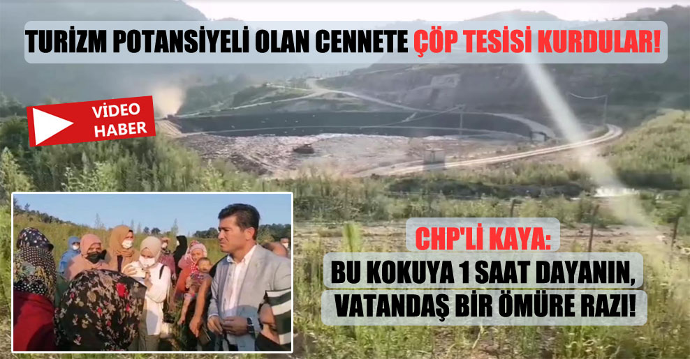CHP'li Kaya: Bu kokuya 1 saat dayanın, vatandaş bir ömüre razı!