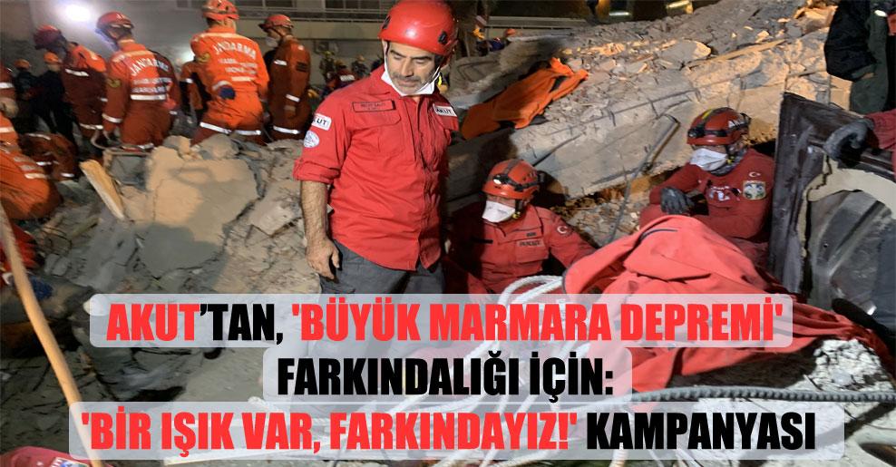 AKUT'tan, 'Büyük Marmara Depremi' farkındalığı İçin: 'BİR IŞIK VAR, FARKINDAYIZ!' kampanyası