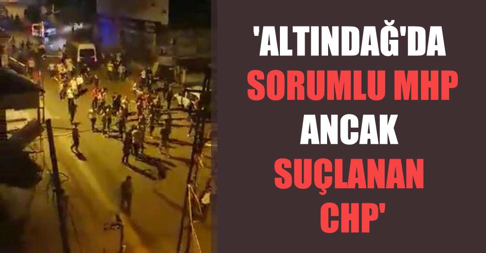 'Altındağ'da sorumlu MHP ancak suçlanan CHP'